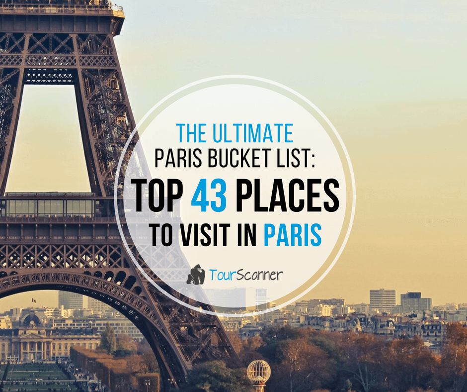 The Ultimate Paris Bucket List Top 44 Places And Attractions To Visit