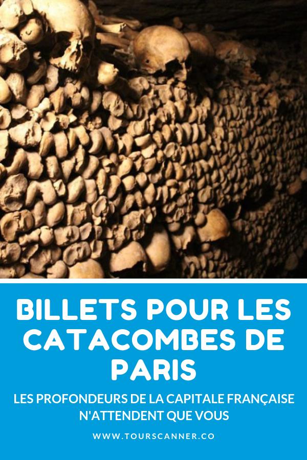 Billets Catacombes Paris